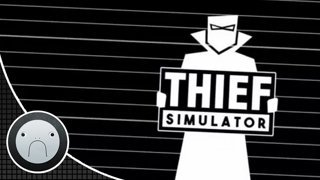 Thief Simulator (Let's Play)