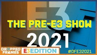 Dropped Frames 279 - Pre-E3 Show