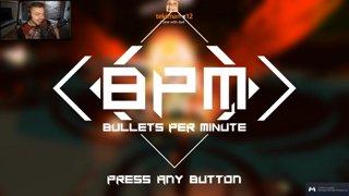 Elajjaz plays BPM: Bullets per minute