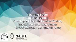 Highlight: How It's Done | Creating VODs with Damian Rosiak, Stream Coordinator for UCI Esports | Community Club