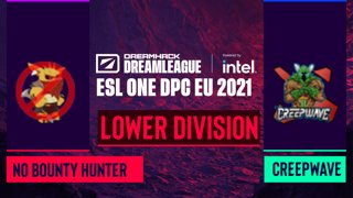 Dota2 - Creepwave vs. No Bounty Hunter - Game 1 - DreamLeague Season 14 DPC: EU - Lower Division