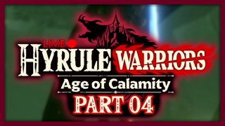 Hyrule Warriors: Age of Calamity :: Part 4