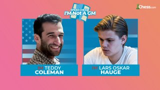 IM Coleman vs IM Hauge | I'm not a GM Championship w/ hosts GM Hambleton and GM Hess