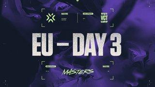 VCT Regional Masters EU - Day 3