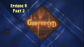 'Godforged' Episode 8: In swarms, they come (Part 2)