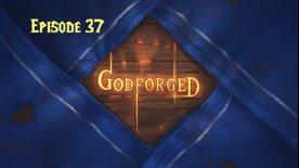 'Godforged' Ep 37: Both Bark and Bite