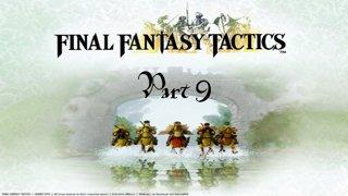 Final Fantasy Tactics - Part 9