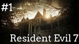 🏠 Prý se budeme bát v opuštěném domě 🔦 Resident Evil 7 #1