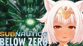 【VTuber】Subnautica: Below Zero | #02