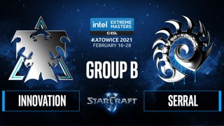 SC2 - Serral vs. INnoVation - IEM Katowice 2021 - Group B