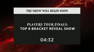 Players Tour Finals Top 8 Bracket Reveal Show