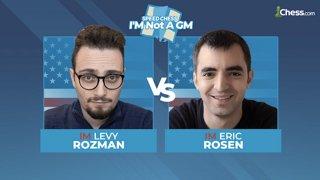 Levy  Rozman vs Eric Rosen | I'M Not a GM Speed Chess Championship