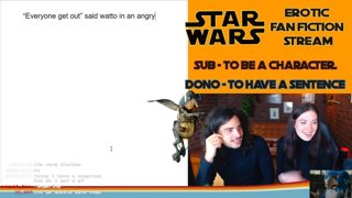 Highlight: Erotic Star Wars fan-fiction Writing stream - Be one with the story and the story will be with you.