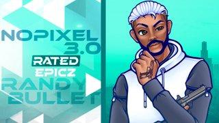 NoPixel 3.0 | Randy Bullet l GTA V RP • 23 Feb 2021