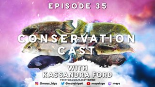 CONSERVATION CAST E. 35 with Kassandra Ford for the Amazon Conservation Association