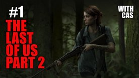 The Last of Us Part 2 with Cas Stream #1
