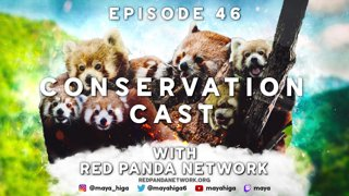 CONSERVATION CAST E. 46 with Sonam Tashi Lama for Red Panda Network
