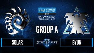 SC2 - ByuN vs. Solar - IEM Katowice 2021 - Group A