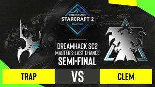 SC2 - Trap vs. Clem - DH SC2 Masters 2020: Last Chance 2021 - Semi-final