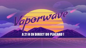 Le Placard #03 - V A P O R W A V E