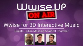 Wwise Up on Air | Wwise for 3D Interactive Music