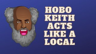 Hobo Keith acts like a local