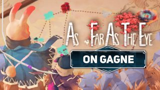 As Far As The Eye Dispo sur Steam ! Aujourd'hui on GAGNE