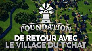 De retour sur Foundation avec le village du t'chat ! On se développe tranquillement