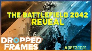 Dropped Frames E3 2021 - Battlefield 2042 Reveal Stream