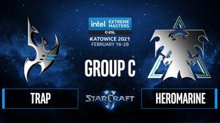 SC2 - Trap vs. HeRoMaRinE - IEM Katowice 2021 - Group C