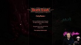 Highlight: IGC Showcase Event: Death Trash Early Access   !showcase !commands