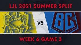 AXZ vs BC LJL 2021 Summer Split Week 6 Game 3
