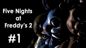 Five Nights at Freddy's 2 | First feel #1