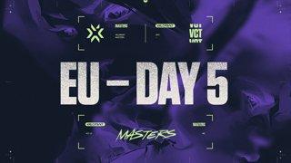 VCT Regional Masters EU - Day 5