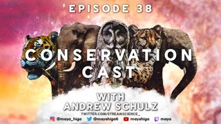 CONSERVATION CAST E. 38 with Andrew Schulz for Conservify