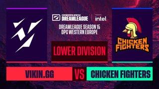 Dota2 - Vikin.gg vs. Chicken Fighters - Game 1 - DreamLeague S15 DPC WEU - Lower Division