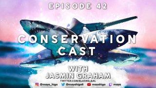 CONSERVATION CAST E. 42 with Jasmin Graham for Minorities in Shark Sciences
