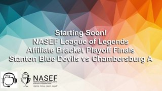 Highlight: NASEF LoL Affiliate Bracket Finals Stanton Blue Devils vs Chambersburg A
