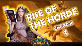 World of Warcraft | Rise of The Horde: Ch. 1 [Live Twitch Reading by aLilFoxz]