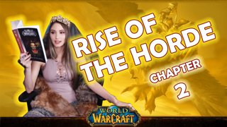 World of Warcraft | Rise of The Horde: Ch. 2 [Live Twitch Reading by aLilFoxz]