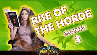 Ch. 3 | World of Warcraft | Rise of The Horde [Live Twitch Reading by aLilFoxz]
