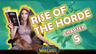 Ch. 5 | World of Warcraft | Rise of The Horde [Live Twitch Reading by aLilFoxz]