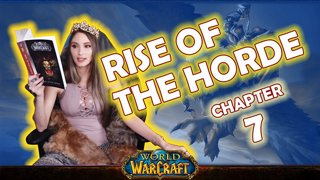 Ch. 7 | World of Warcraft | Rise of The Horde [Live Twitch Reading by aLilFoxz]