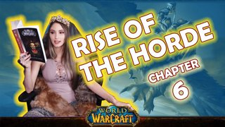 Ch. 6 | World of Warcraft | Rise of The Horde [Live Twitch Reading by aLilFoxz]