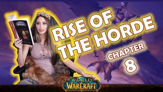 Ch. 8 | World of Warcraft | Rise of The Horde [Live Twitch Reading by aLilFoxz]