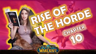 Ch. 10 | World of Warcraft | Rise of The Horde [Live Twitch Reading by aLilFoxz]