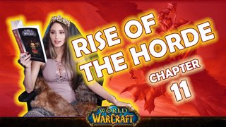 Ch. 11 | World of Warcraft | Rise of The Horde [Live Twitch Reading by aLilFoxz]