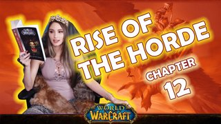 Ch. 12 | World of Warcraft | Rise of The Horde [Live Twitch Reading by aLilFoxz]