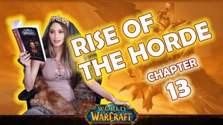 Ch. 13 | World of Warcraft | Rise of The Horde [Live Twitch Reading by aLilFoxz]