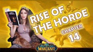 Ch. 14 | World of Warcraft | Rise of The Horde [Live Twitch Reading by aLilFoxz]